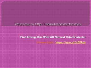 Find Strong Skin With All Natural Skin Products!