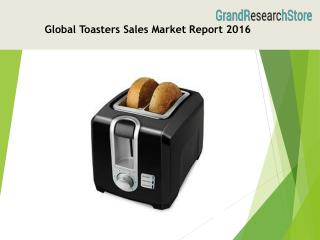 Global Toasters Sales Market Report 2016