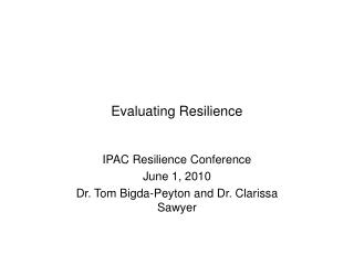 Evaluating Resilience