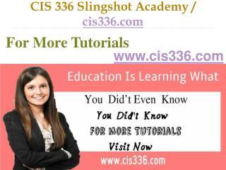 CIS 336 Slingshot Academy / cis336.com