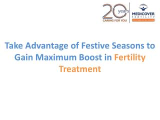 Take Advantage of Festive Seasons to Gain Maximum Boost in Fertility Treatment