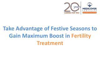 Take Advantage of Festive Seasons to Gain Maximum Boost in Fertility Treatment