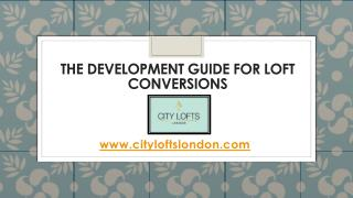THE DEVELOPMENT GUIDE FOR LOFT CONVERSIONS