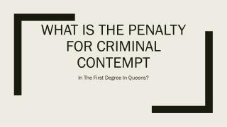 In Queens What Are The Penalties Associated With Criminal Contempt In The First Degree