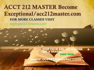 ACCT 212 MASTER Become Exceptional/acc212master.com