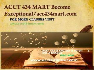 ACCT 434 MART Become Exceptional/acc434mart.com