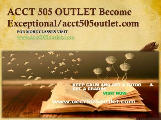ACCT 505 OUTLET Become Exceptional/acct505outlet.com