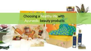 Choosing a healthy life with Ayurvedic beauty products