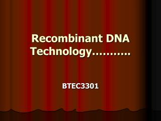 Recombinant DNA Technology   ..