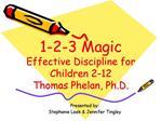 1-2-3 Magic Effective Discipline for  Children 2-12 Thomas Phelan, Ph.D.