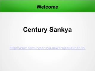 Century Sankya Bellary Road North Bangalore