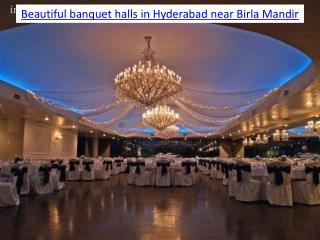Beautiful banquet halls in Hyderabad near Birla Mandir