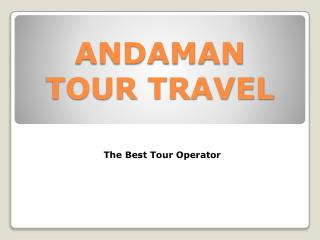 Avail Great Offers on Andaman Tour Package by Andaman Tour Travel