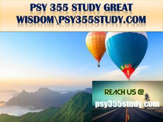 PSY 355 STUDY GREAT WISDOM\psy355study.com