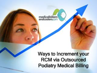 Ways to Increment your RCM via Outsourced Podiatry Medical Billing