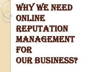 Why We Required Online Reputation Management for Our Business?