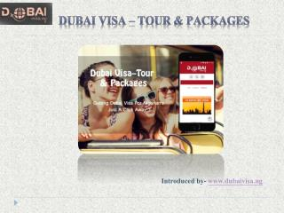 "DubaiVisa.ng Launches Its New App- ""Dubai Visa – Tour & Packages"""