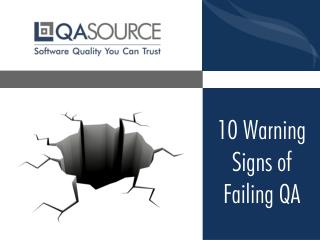 10 Signs Of Failing QA