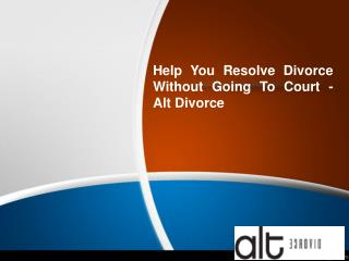 Help You Resolve Divorce Without Going To Court - Alt Divorce