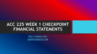 ACC 225 WEEK 1 CHECKPOINT FINANCIAL STATEMENTS