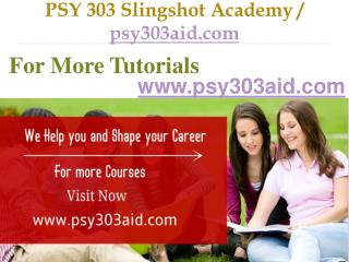 PSY 303 Slingshot Academy / psy303aid.com