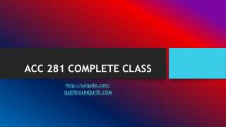 ACC 281 COMPLETE CLASS