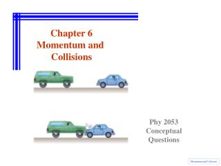 Chapter 6 Momentum and  Collisions