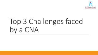 Top 3 challenges faced by a cna