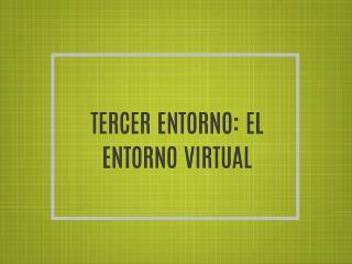 EL ENTORNO VIRTUAL