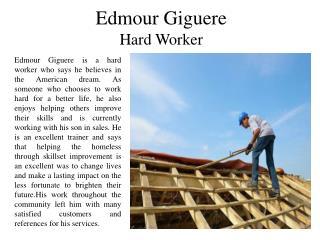 Edmour Giguere - Hard Worker