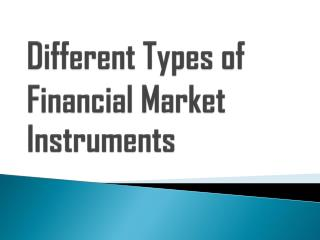 Several Types of Financial Market Instruments