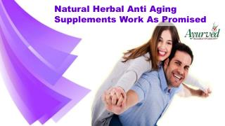 Natural Herbal Anti Aging Supplements Work As Promised