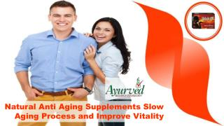 Natural Anti Aging Supplements Slow Aging Process And Improve Vitality