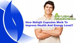 How Shilajit Capsules Work To Improve Health And Energy Level?