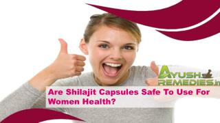 Are Shilajit Capsules Safe To Use For Women Health?
