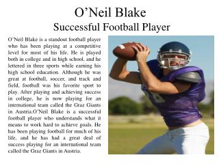 O'Neil Blake - Successful Football Player