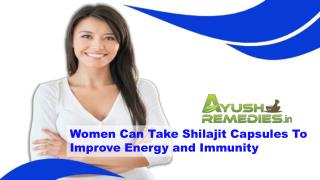 Women Can Take Shilajit Capsules To Improve Energy And Immunity