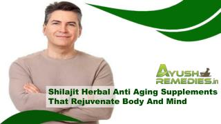 Shilajit Herbal Anti Aging Supplements That Rejuvenate Body And Mind