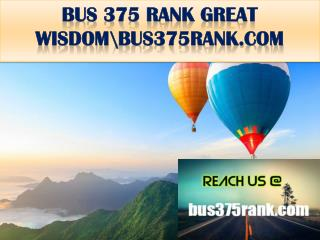 BUS 375 RANK GREAT WISDOM \bus375rank.com