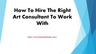 How To Hire The Right Art Consultant To Work With