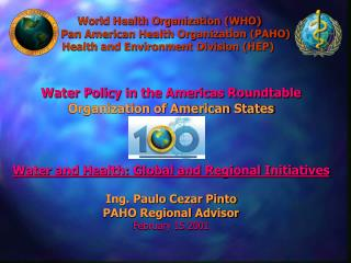 World Health Organization WHO        Pan American Health Organization PAHO  Health and Environment Division HEP