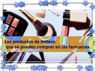 Los productos de belleza que se pueden comprar en las farmacias