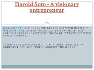 Harold Soto - A visionary entrepreneur