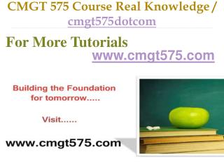 CMGT 575 Course Real Tradition,Real Success / cmgt575dotcom