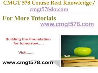 CMGT 578 Course Real Tradition,Real Success / cmgt578dotcom