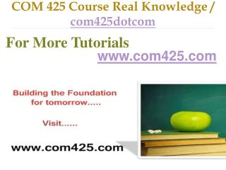 COM 425 Course Real Tradition,Real Success / com425dotcom