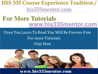 HIS 335 Course Experience Tradition  /  his335mentor.com