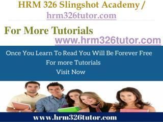 HRM 326 Slingshot Academy / hrm326tutor.Com