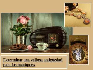 Determinar una valiosa antigüedad para los maniquíes
