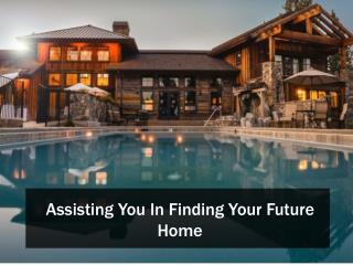 Assisting You In Finding Your Future Home